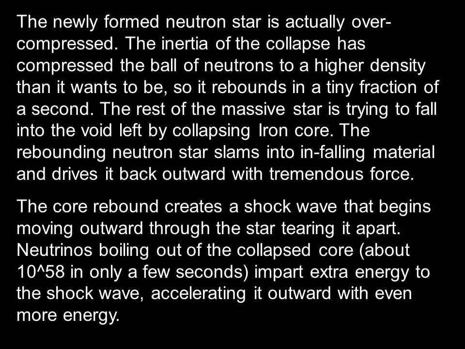 The newly formed neutron star is actually over-compressed