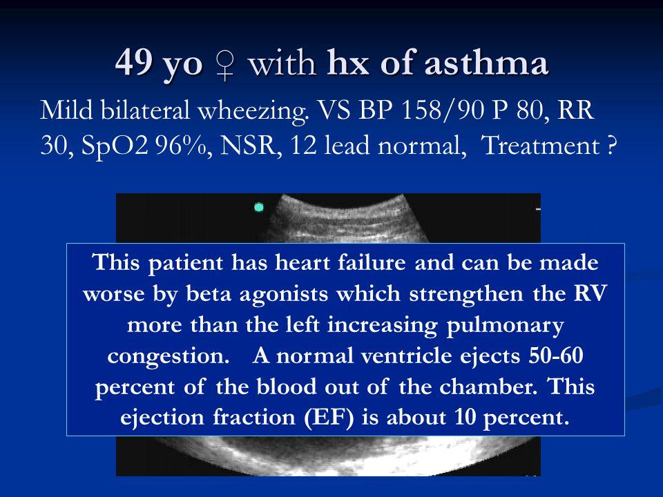 49 yo ♀ with hx of asthma Mild bilateral wheezing. VS BP 158/90 P 80, RR 30, SpO2 96%, NSR, 12 lead normal, Treatment
