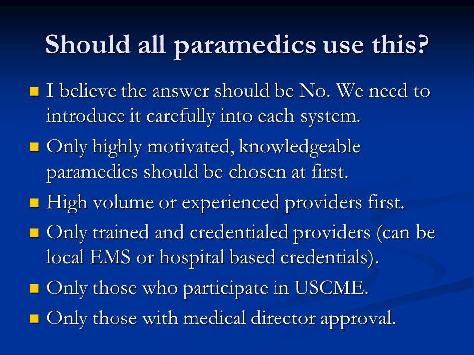 Should all paramedics use this