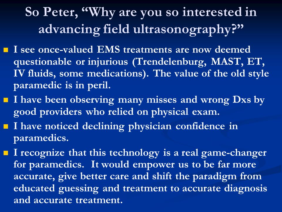 So Peter, Why are you so interested in advancing field ultrasonography