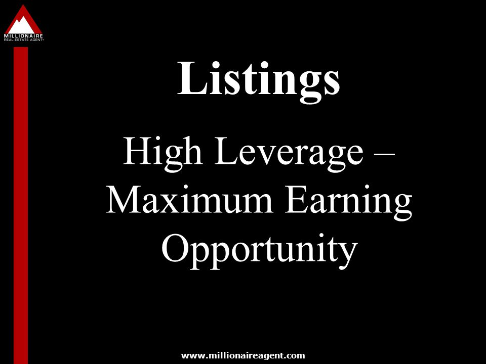 High Leverage – Maximum Earning Opportunity