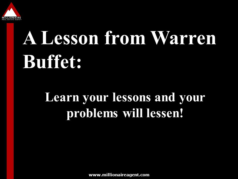 Learn your lessons and your problems will lessen!