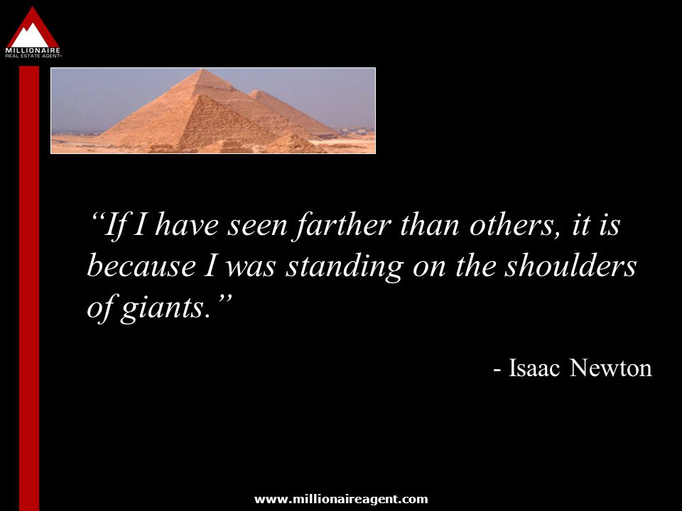 If I have seen farther than others, it is because I was standing on the shoulders of giants.