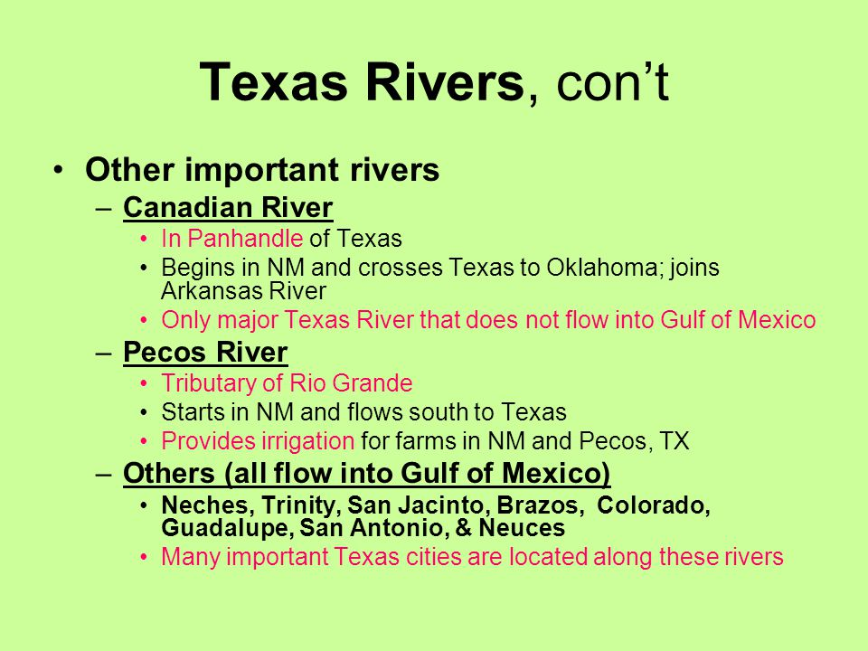 Texas Rivers, con't Other important rivers Canadian River Pecos River