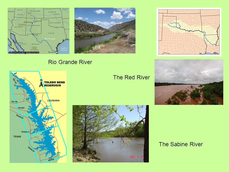 Rio Grande River The Red River The Sabine River