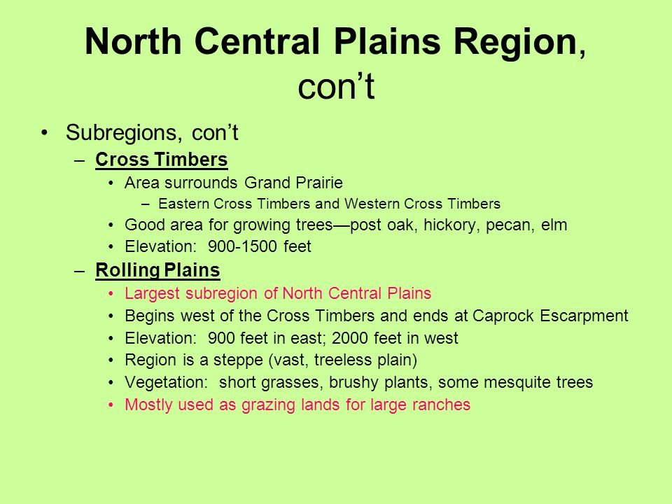 North Central Plains Region, con't