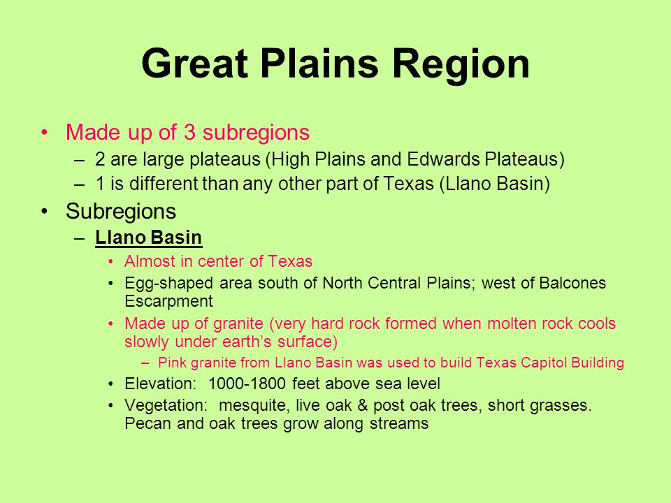 Great Plains Region Made up of 3 subregions Subregions