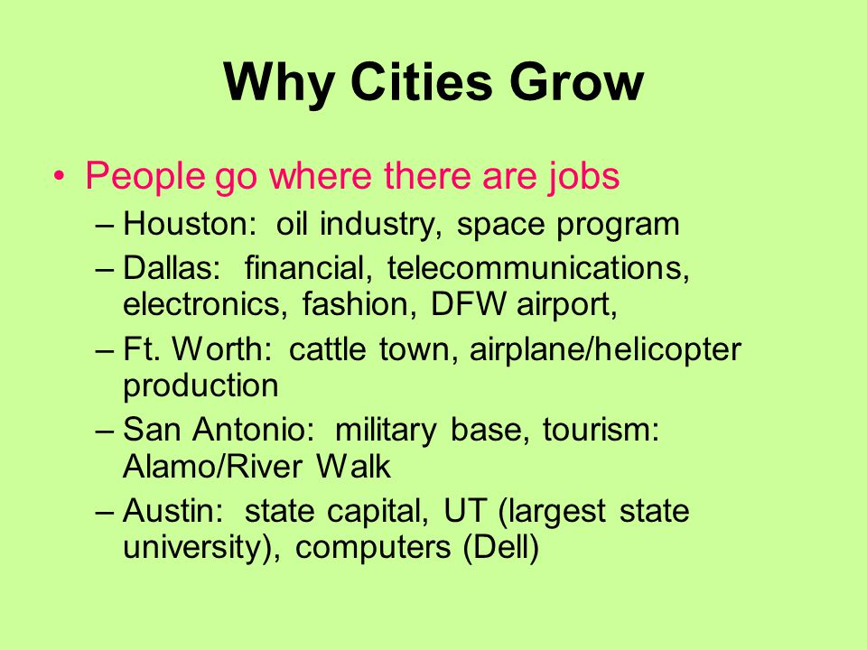 Why Cities Grow People go where there are jobs