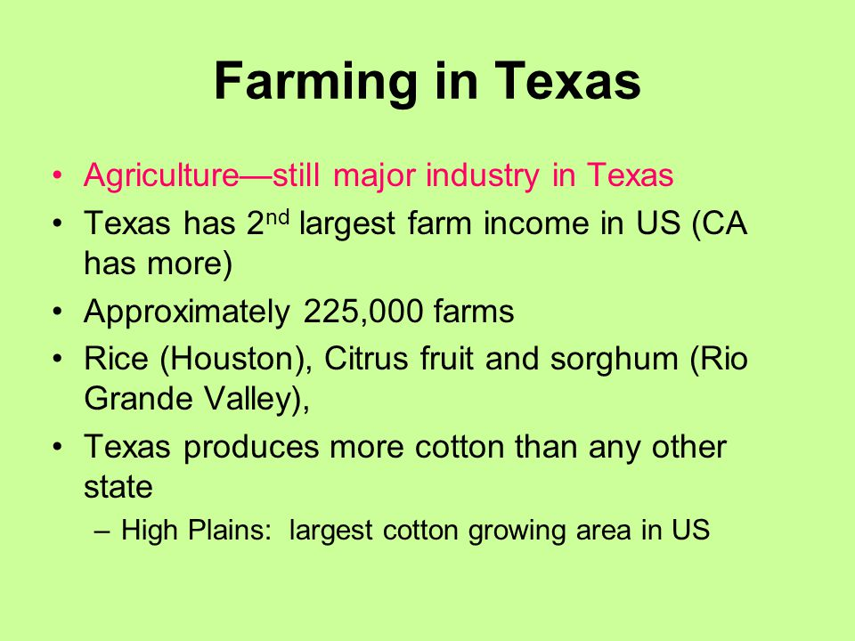 Farming in Texas Agriculture—still major industry in Texas