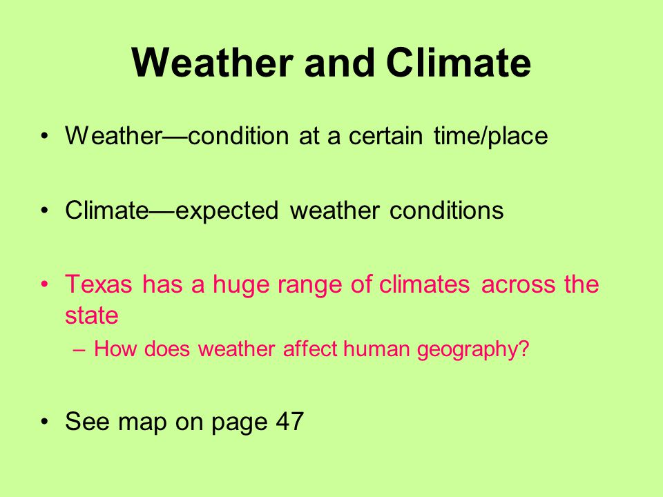 Weather and Climate Weather—condition at a certain time/place