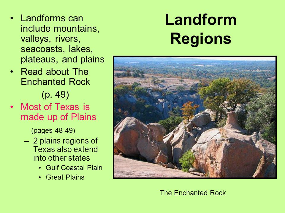 Landform Regions Landforms can include mountains, valleys, rivers, seacoasts, lakes, plateaus, and plains.