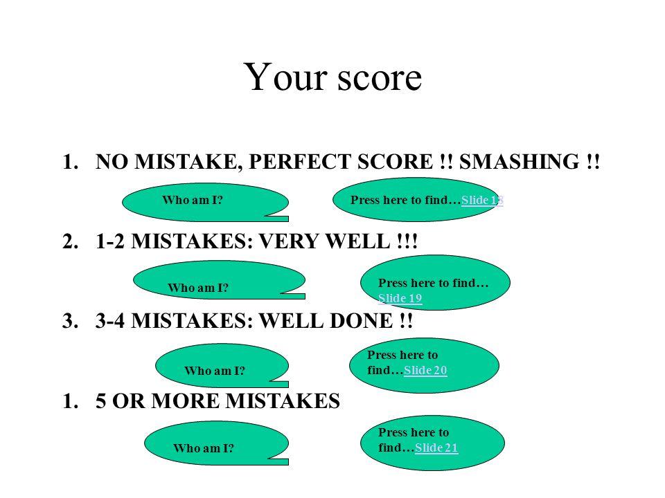 Your score NO MISTAKE, PERFECT SCORE !! SMASHING !!
