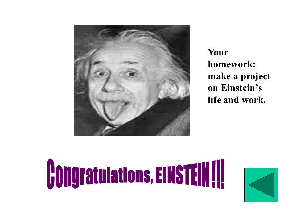 Congratulations, EINSTEIN !!!