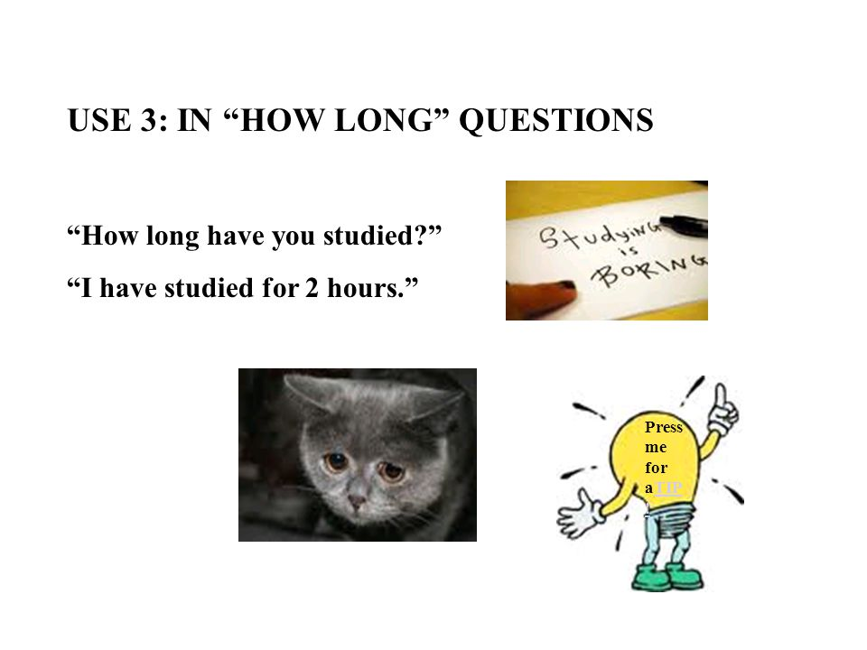 USE 3: IN HOW LONG QUESTIONS