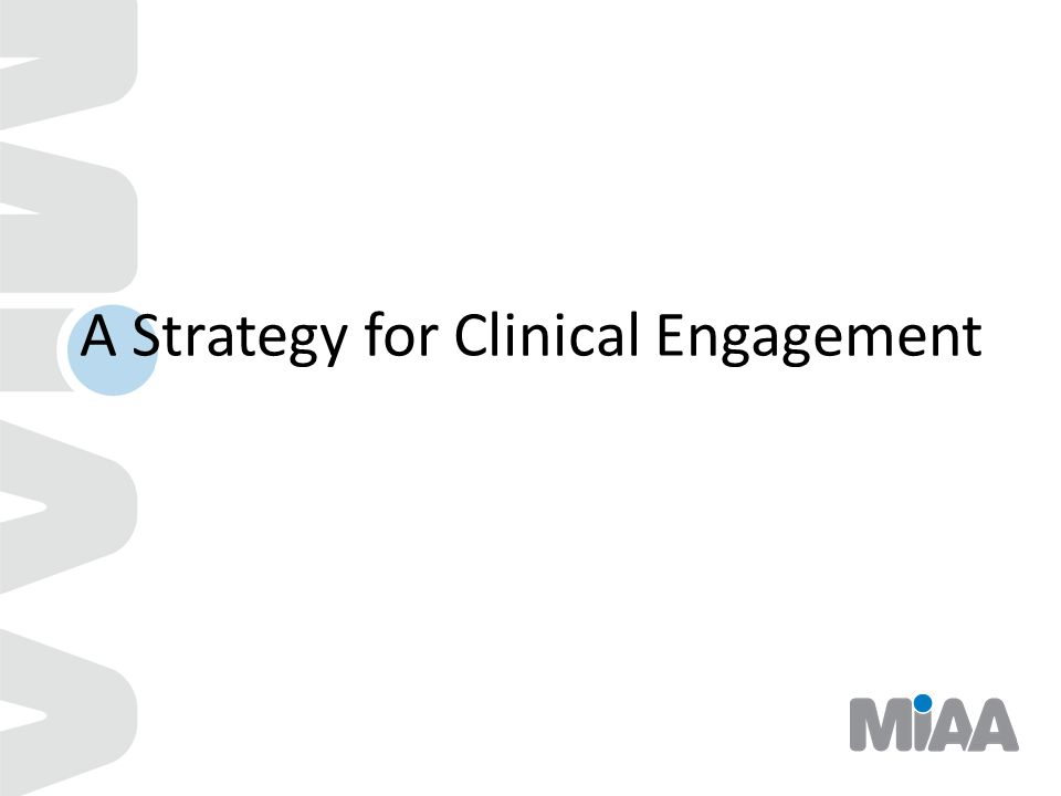 A Strategy for Clinical Engagement
