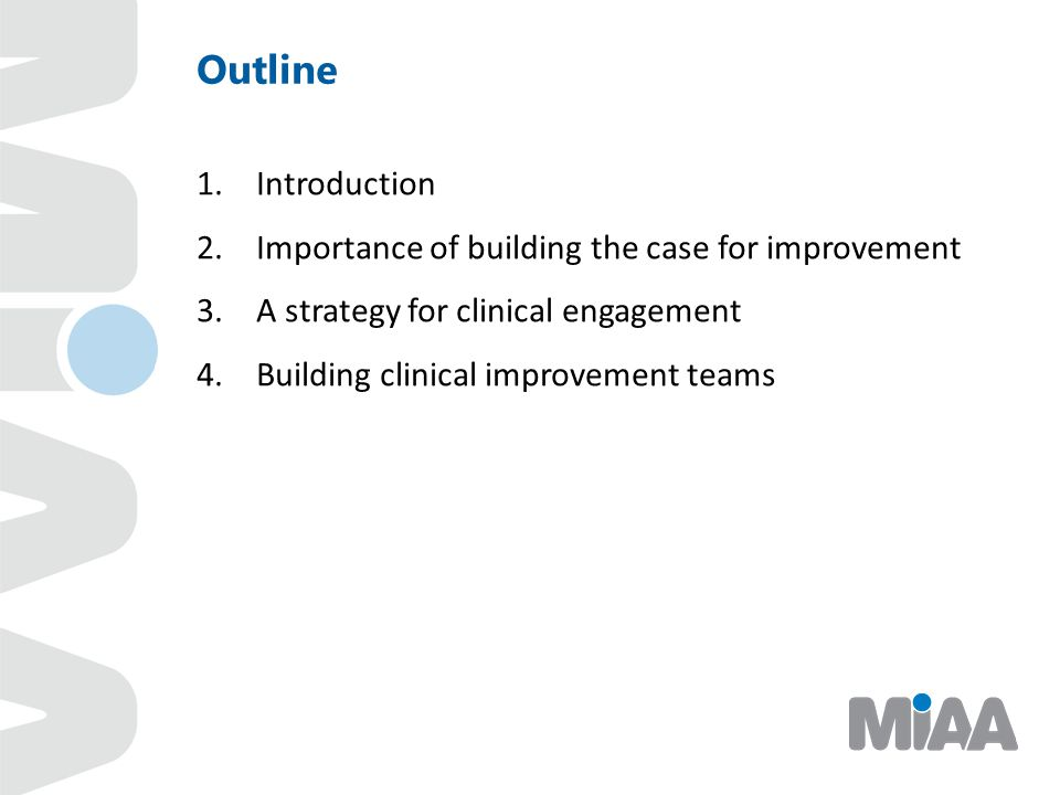 Outline Introduction Importance of building the case for improvement