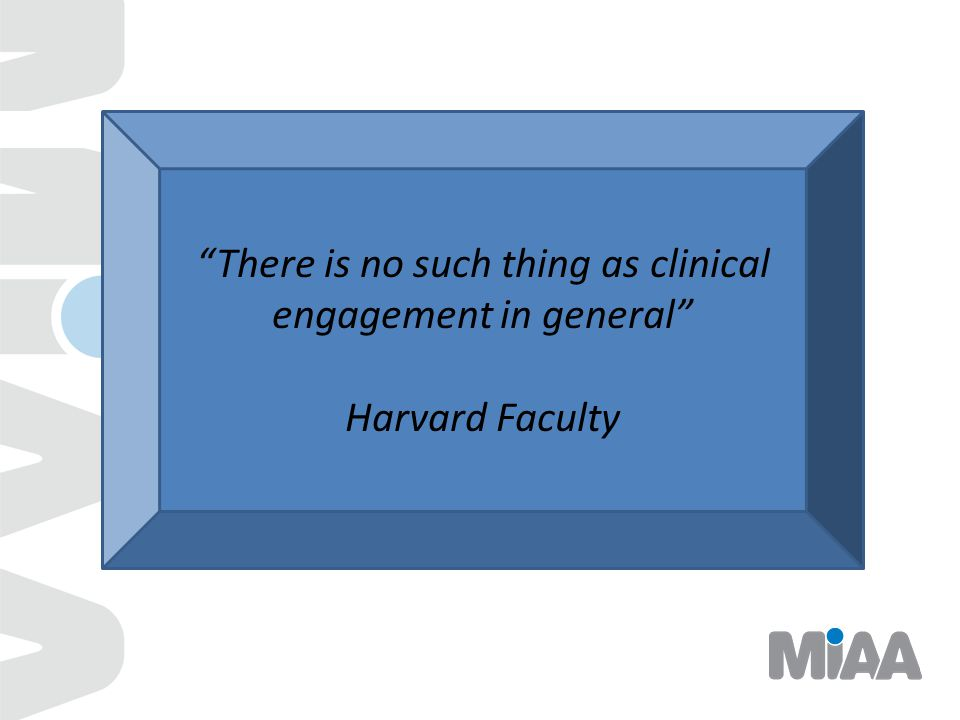 There is no such thing as clinical engagement in general