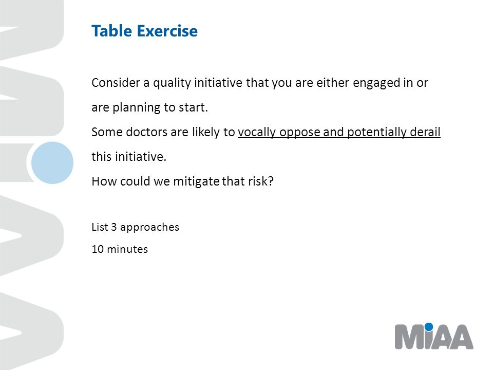 Table Exercise Consider a quality initiative that you are either engaged in or are planning to start.