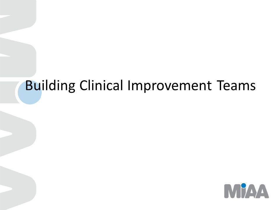 Building Clinical Improvement Teams