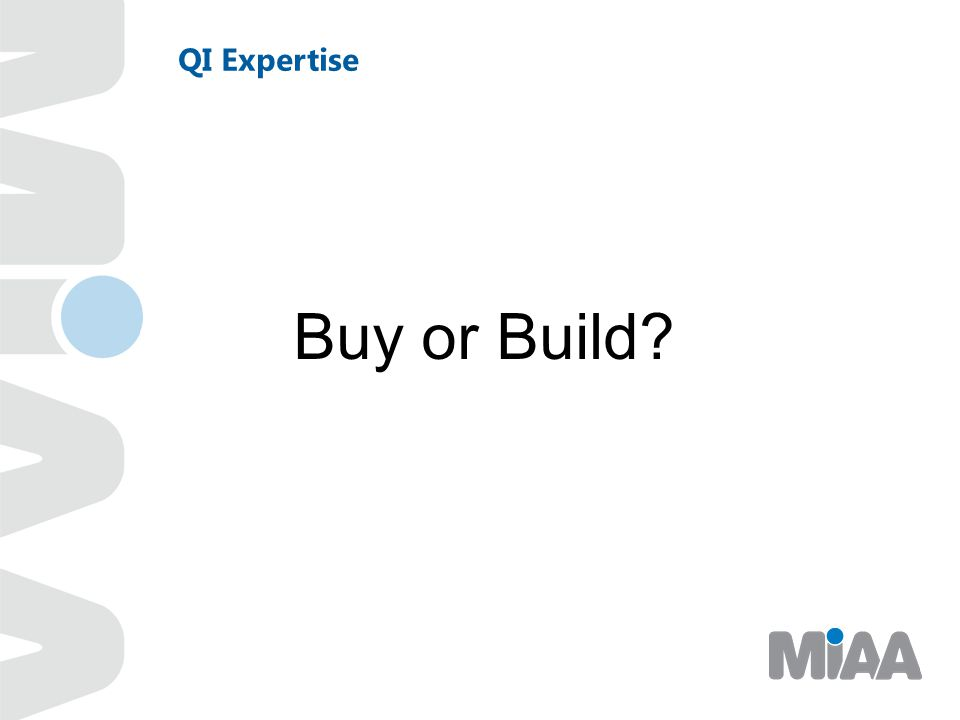 QI Expertise Buy or Build