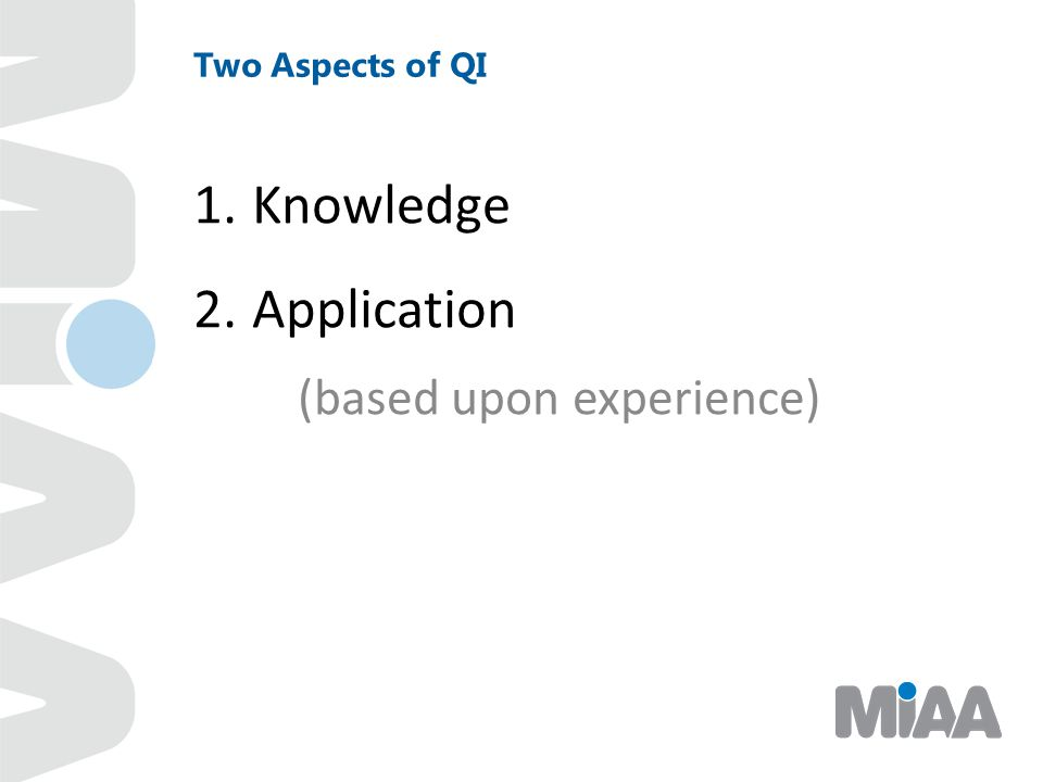 Two Aspects of QI Knowledge Application (based upon experience)