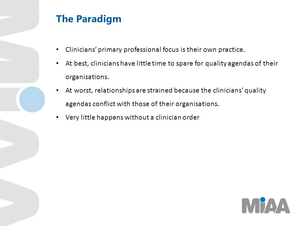 The Paradigm Clinicians' primary professional focus is their own practice.