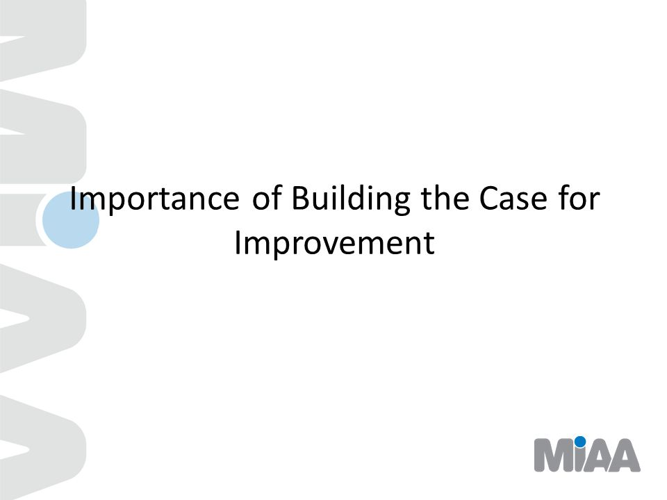 Importance of Building the Case for Improvement