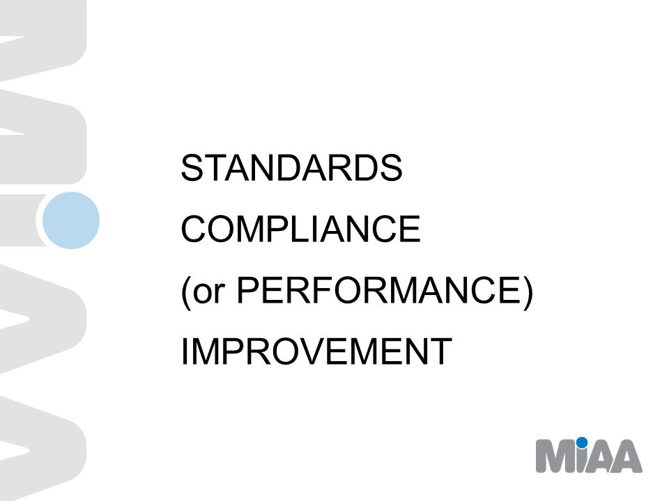 STANDARDS COMPLIANCE (or PERFORMANCE) IMPROVEMENT