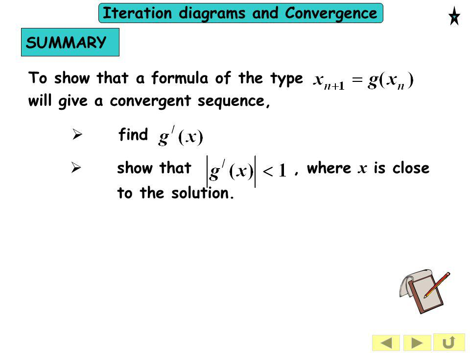 SUMMARY To show that a formula of the type. will give a convergent sequence, find.