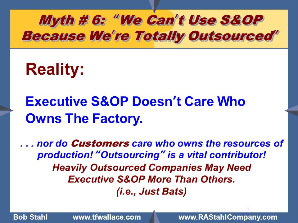 Myth # 6: We Can't Use S&OP Because We're Totally Outsourced
