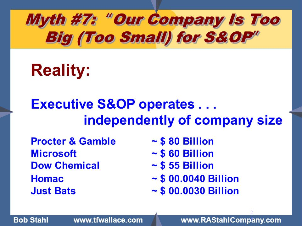 Myth #7: Our Company Is Too Big (Too Small) for S&OP
