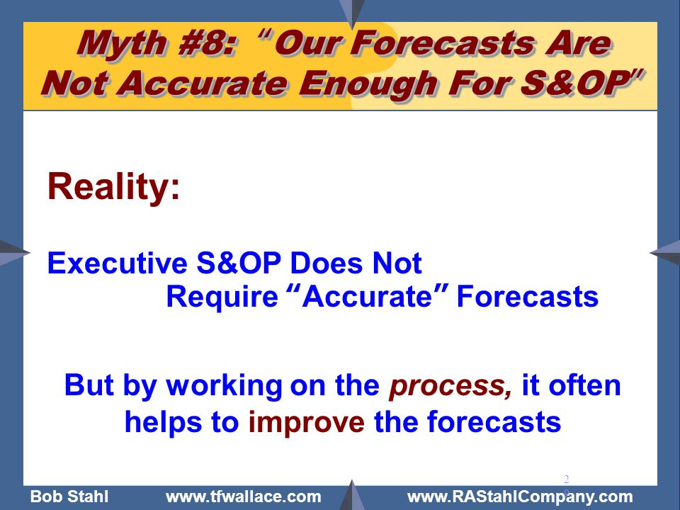 Myth #8: Our Forecasts Are Not Accurate Enough For S&OP