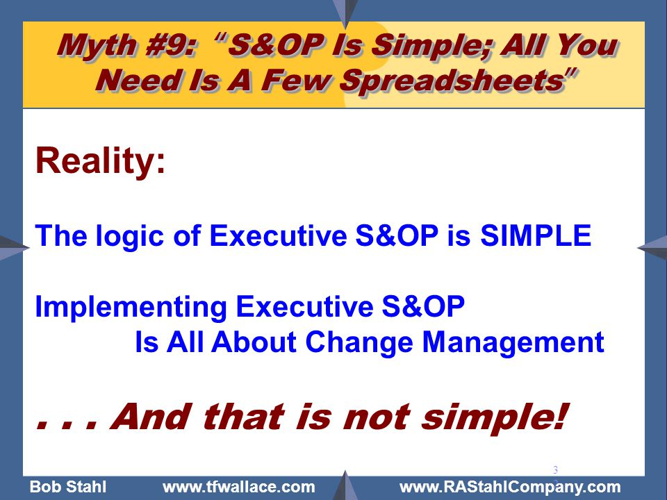 Myth #9: S&OP Is Simple; All You Need Is A Few Spreadsheets