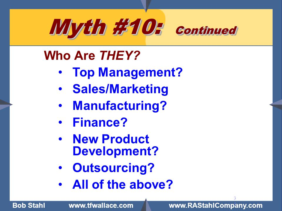 Myth #10: Continued Who Are THEY Top Management Sales/Marketing