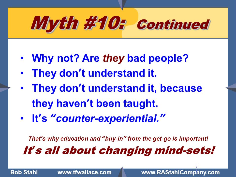 Myth #10: Continued Why not Are they bad people