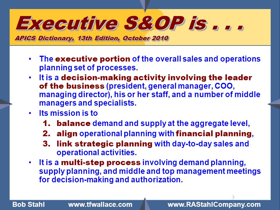 Executive S&OP is . . . APICS Dictionary, 13th Edition, October 2010