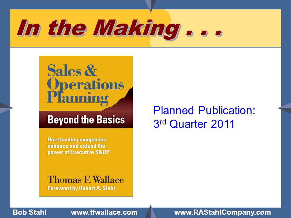 In the Making . . . Planned Publication: 3rd Quarter 2011