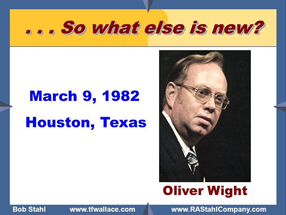 . . . So what else is new March 9, 1982 Houston, Texas Oliver Wight