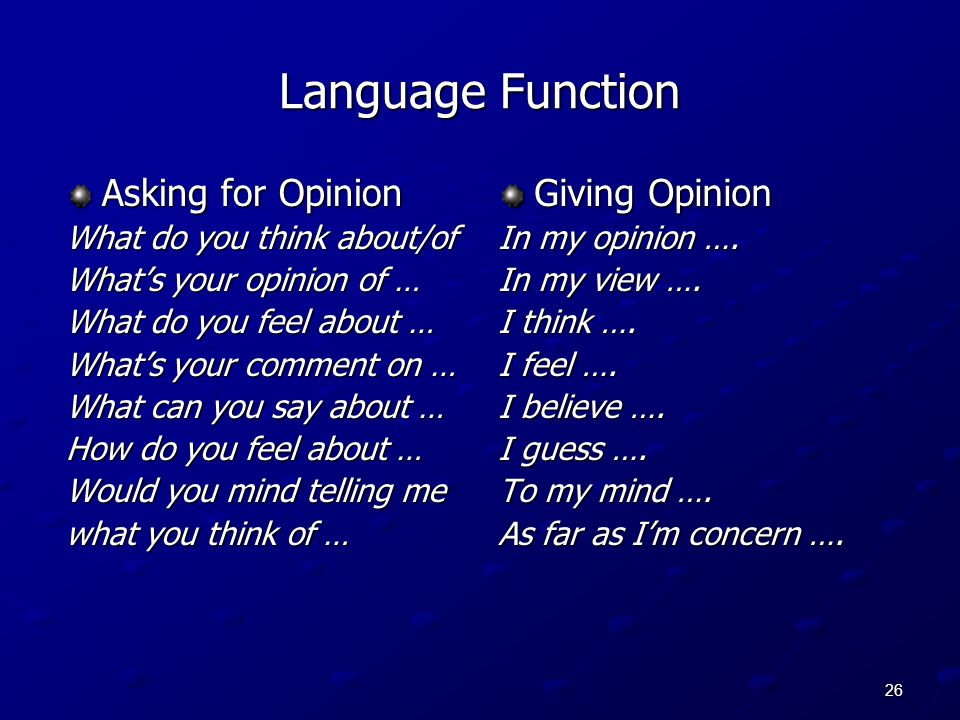 Language Function Asking for Opinion Giving Opinion