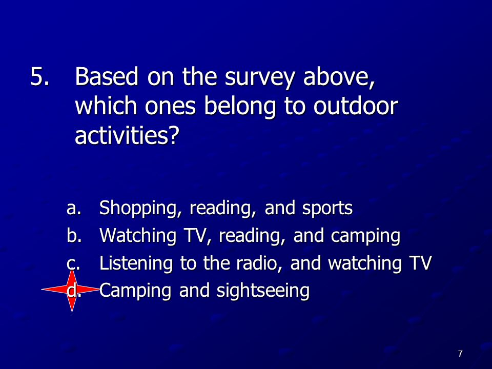Based on the survey above, which ones belong to outdoor activities