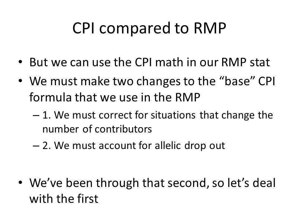 CPI compared to RMP But we can use the CPI math in our RMP stat