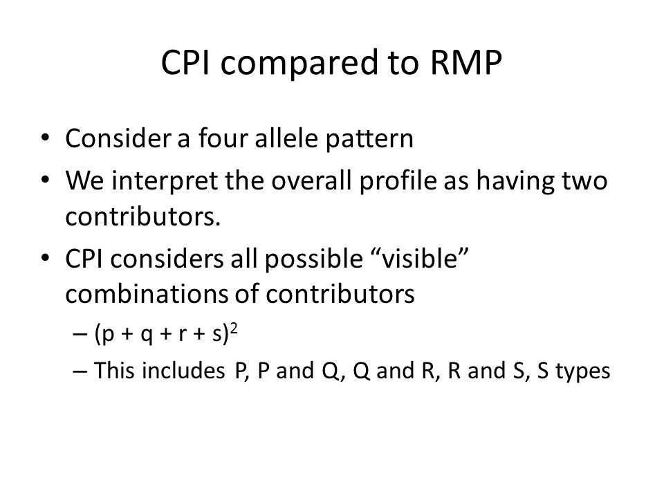 CPI compared to RMP Consider a four allele pattern
