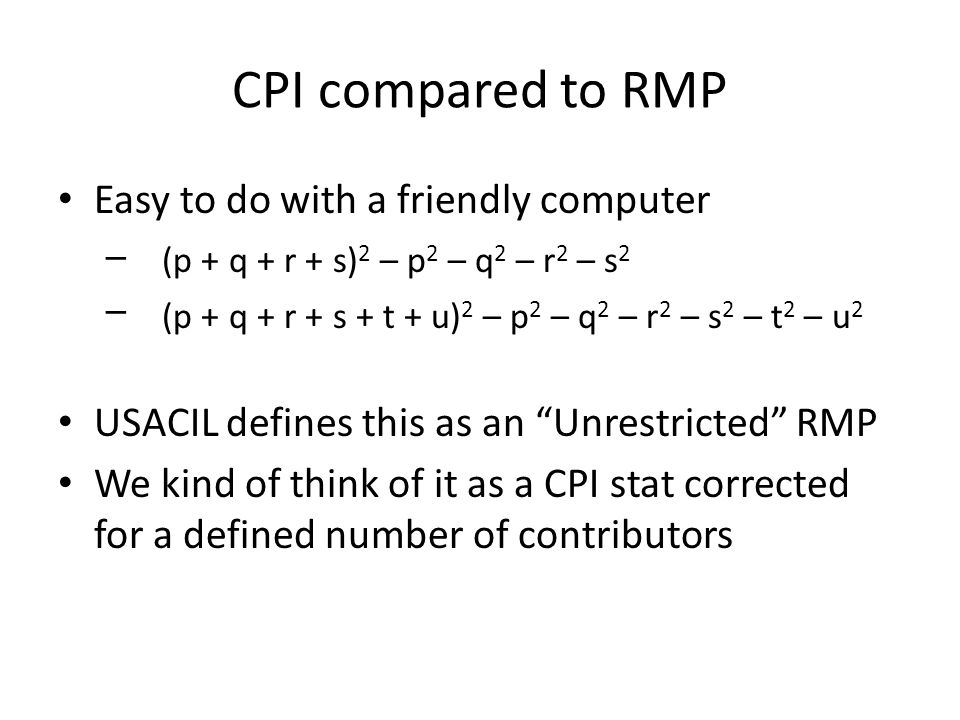 CPI compared to RMP Easy to do with a friendly computer