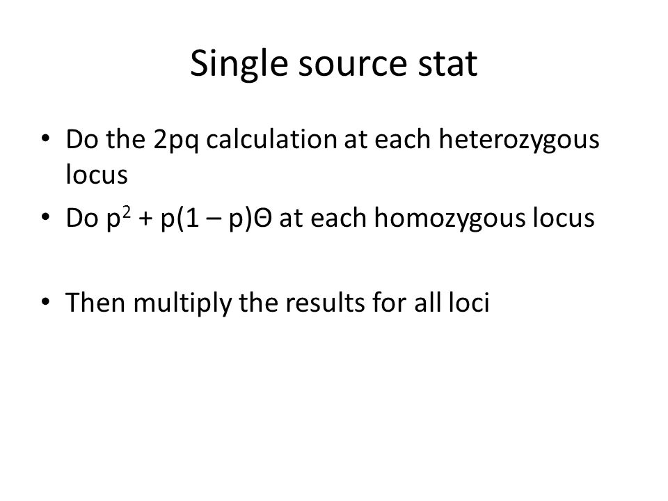 Single source stat Do the 2pq calculation at each heterozygous locus