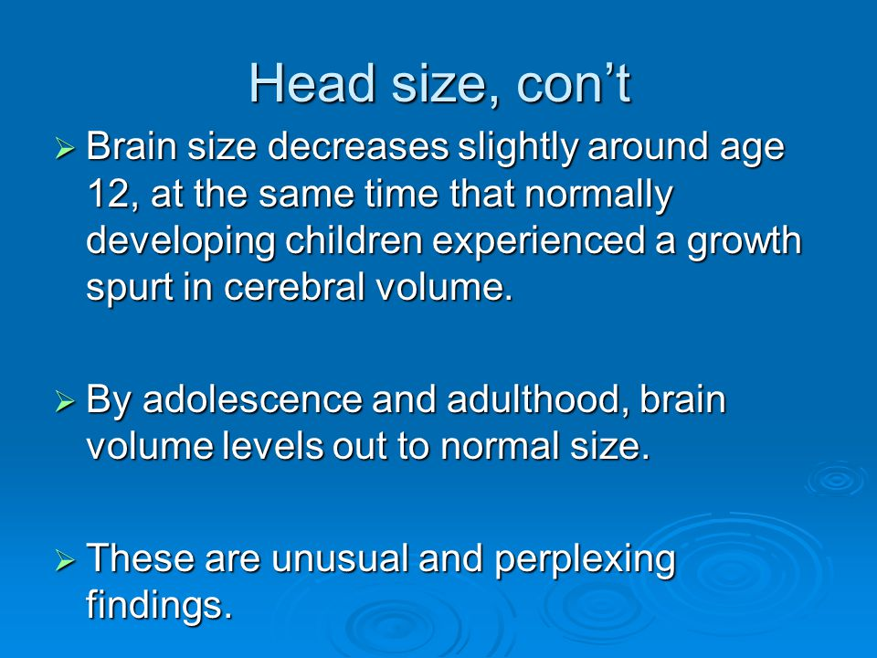 Head size, con't