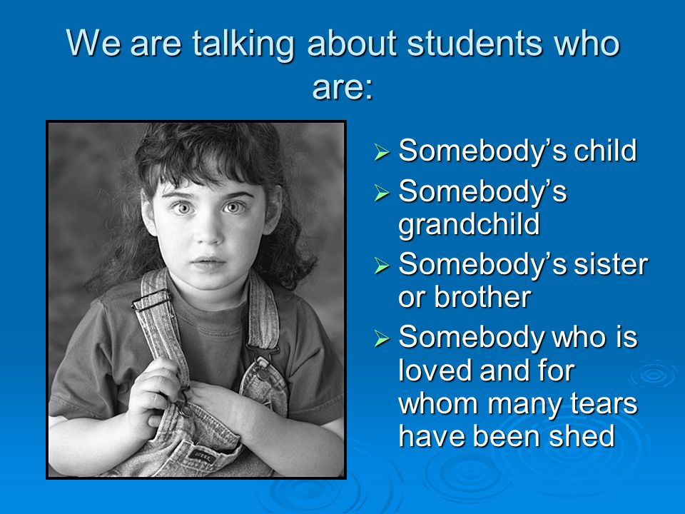 We are talking about students who are: