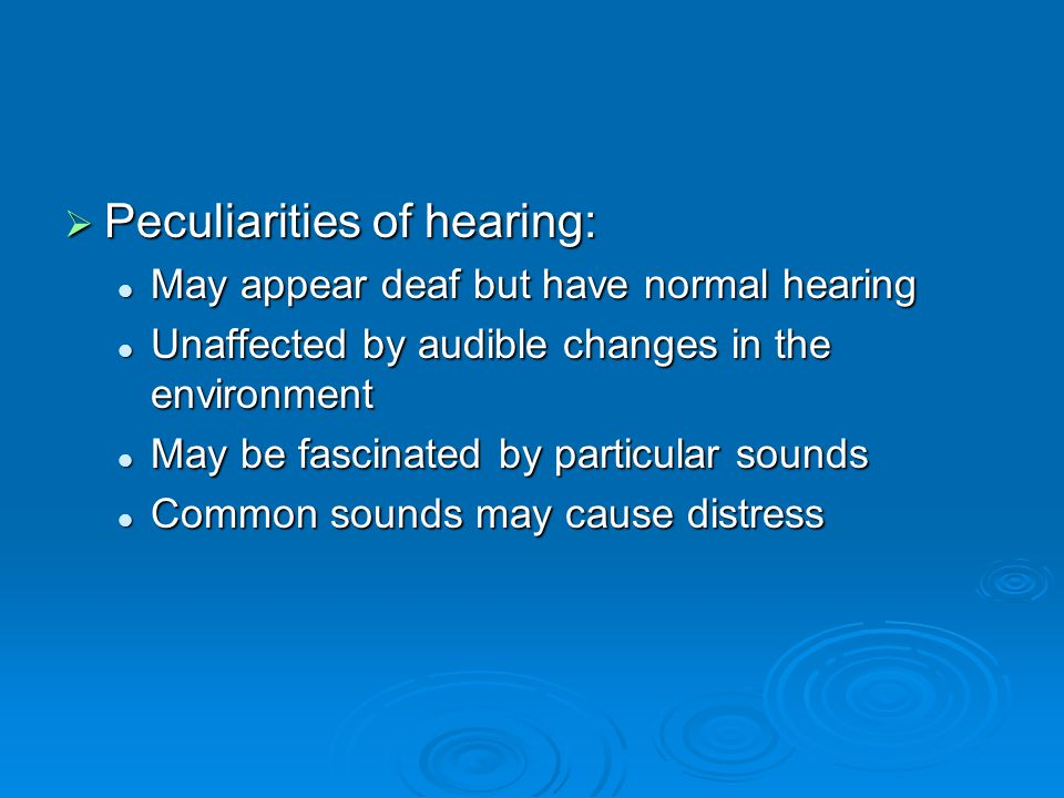 Peculiarities of hearing: