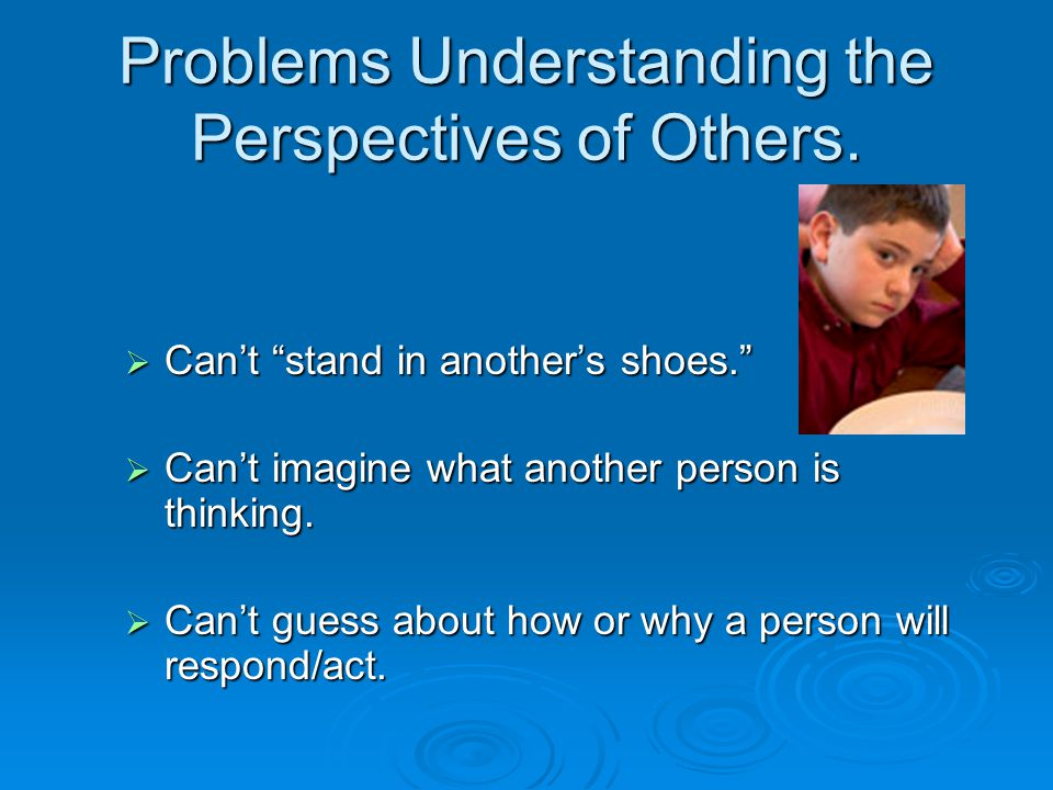 Problems Understanding the Perspectives of Others.