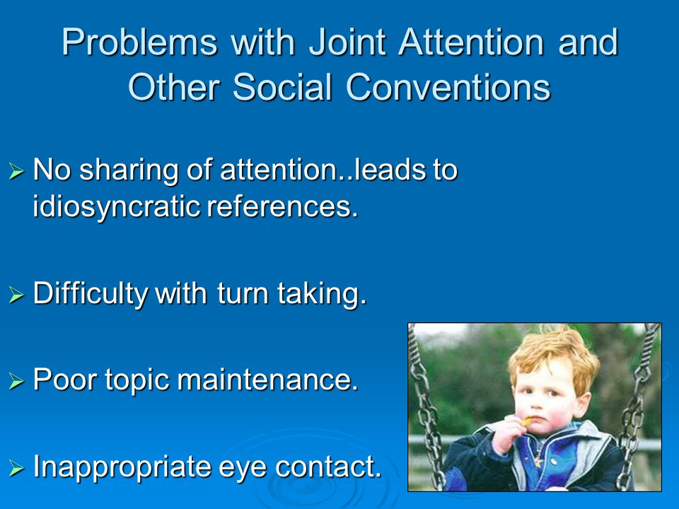 Problems with Joint Attention and Other Social Conventions