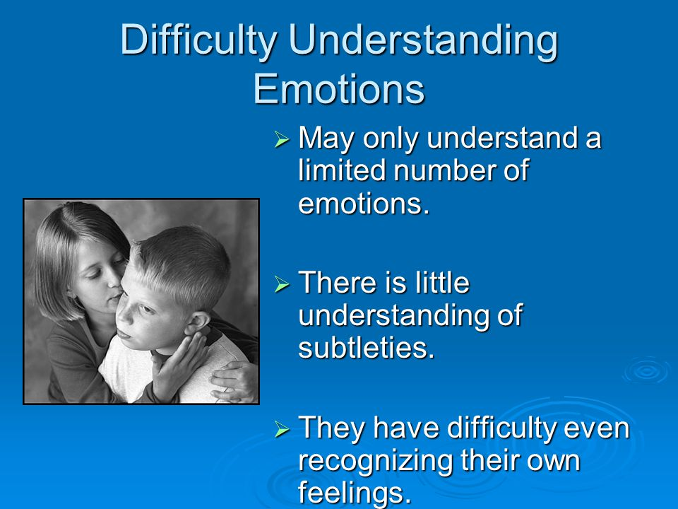 Difficulty Understanding Emotions